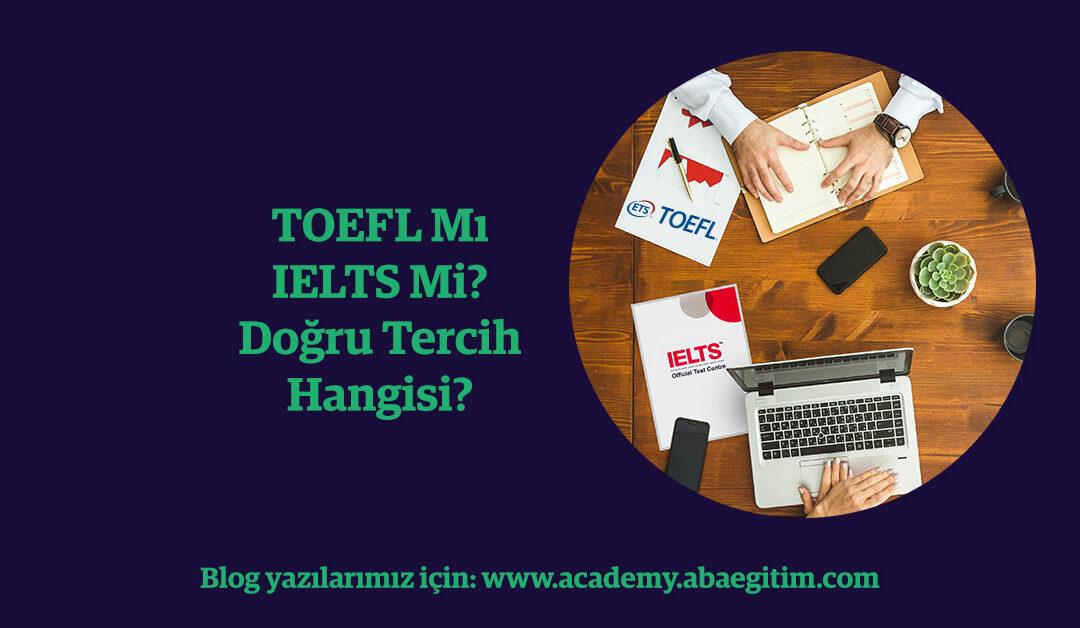 aba-academy-toefl-mi-ielts-mi-dogru-tercih-hangisi